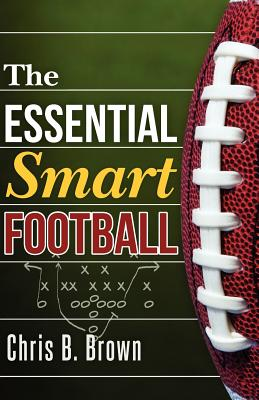 The Essential Smart Football - Brown, Chris B