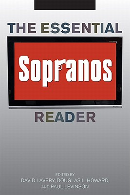 The Essential Sopranos Reader - Lavery, David, B.S., M.A., PH.D. (Editor), and Howard, Douglas L (Editor), and Levinson, Paul (Editor)