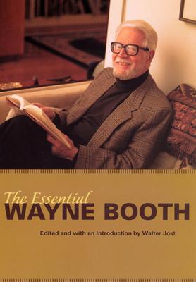 The Essential Wayne Booth - Booth, Wayne C