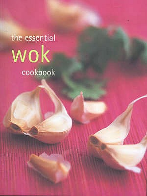 The Essential Wok Cookbook - Cased -