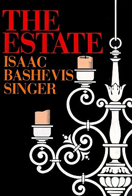 The Estate - Singer, Isaac Bashevis