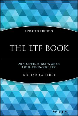 The ETF Book: All You Need to Know about Exchange-Traded Funds - Ferri, Richard A