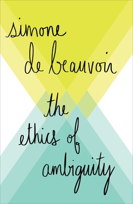 The Ethics of Ambiguity - De Beauvoir, Simone
