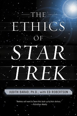 The Ethics of Star Trek - Barad, Judith