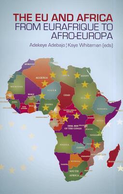 The EU and Africa: From Eurafrique to Afro-Europa - Adebajo, Adekeye (Editor)