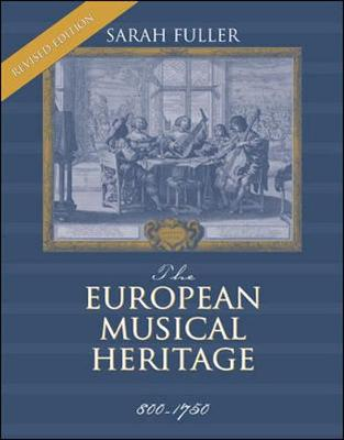 The European Musical Heritage, 800-1750 - Fuller, Sarah