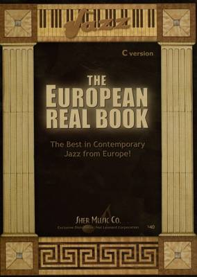 The European Real Book: The Best in Contemporary Jazz from Europe! - Sher, Chuck
