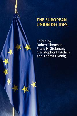 The European Union Decides - Thomson, Robert (Editor)