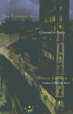 The Evening Sun: A Journal in Poetry - Lehman, David