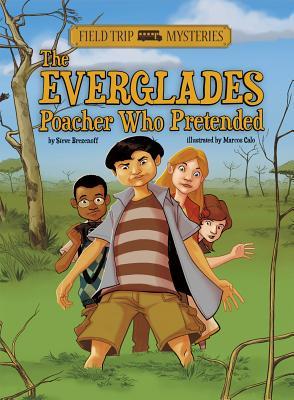The Everglades Poacher Who Pretended - Brezenoff, Steve