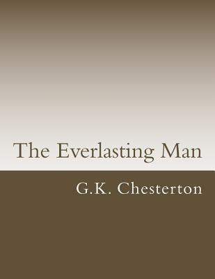 The Everlasting Man - Chesterton, G K
