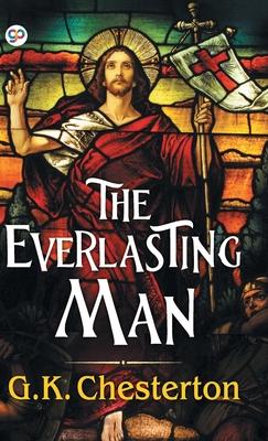 The Everlasting Man - Chesterton, G K