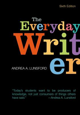 The Everyday Writer - Lunsford, Andrea A