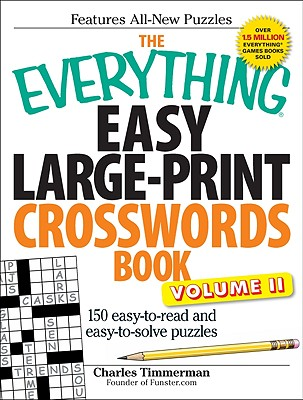 The Everything Easy Large-Print Crosswords Book, Volume II: 150 Easy-To-Read and Easy-To-Solve Puzzles - Timmerman, Charles