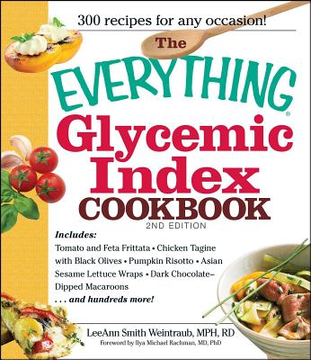 The Everything Glycemic Index Cookbook - Smith, Leeann Weintraub, and Rachman, Ilya Michael