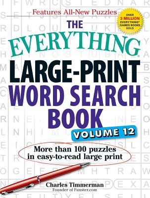 The Everything Large-Print Word Search Book, Volume 12: More Than 100 Puzzles in Easy-To-Read Large Print - Timmerman, Charles