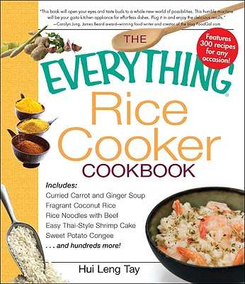 The Everything Rice Cooker Cookbook - Tay, Hui Leng