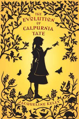The Evolution of Calpurnia Tate - Kelly, Jacqueline