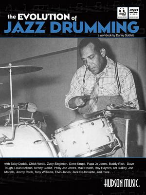 The Evolution of Jazz Drumming: A Workbook for Applied Drumset Students - Gottlieb, Danny