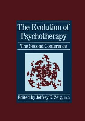 The Evolution Of Psychotherapy: The Second Conference - Zeig, Jeffrey K. (Editor)