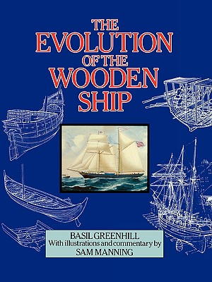 The Evolution of the Wooden Ship - Greenhill, Basil