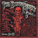 The Executioner's Last Songs, Vols. 2-3
