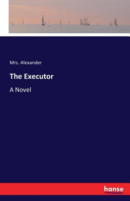 The Executor - Alexander, Mrs