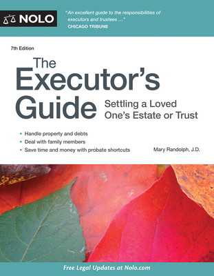 The Executor's Guide: Settling a Loved One's Estate or Trust - Randolph, Mary, J.D.