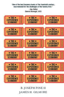The Experience Economy, Updated Edition - Pine II, B. Joseph, and Gilmore, James H.