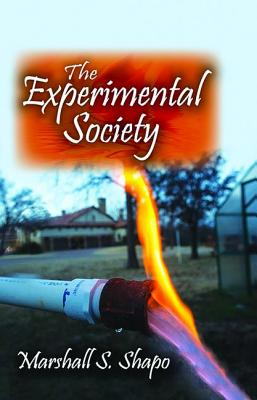 The Experimental Society - Shapo, Marshall S (Editor)