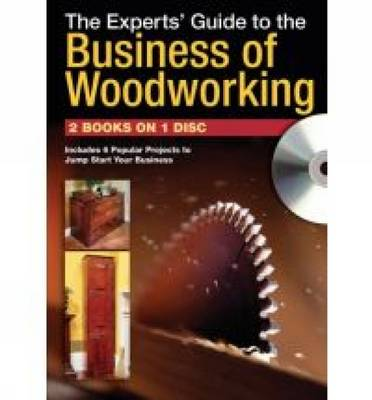 The Experts' Guide to the Business of Woodworking - Jim Tolpin