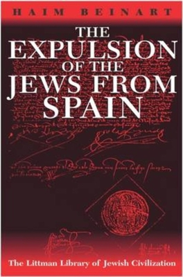 The Expulsion of the Jews from Spain - Beinart, Haim, and Green, Jeffrey M (Translated by)