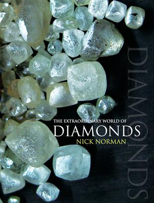 The Extraordinary World of Diamonds - Norman, Nick