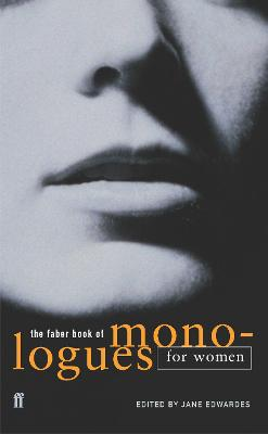 The Faber Book of Monologues for Women - Edwardes, Jane (Editor)
