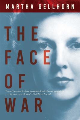 The Face of War - Gellhorn, Martha