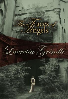 The Faces of Angels - Grindle, Lucretia
