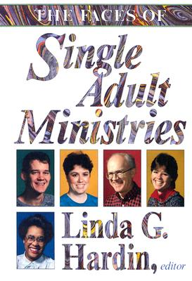 The Faces of Single Adult Ministries - Hardin, Linda (Editor)