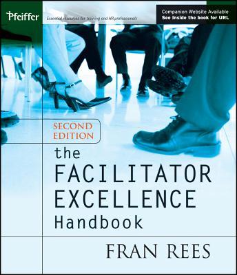 The Facilitator Excellence Handbook - Rees, Fran