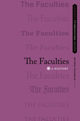 The Faculties: A History - Perler, Dominik (Editor)