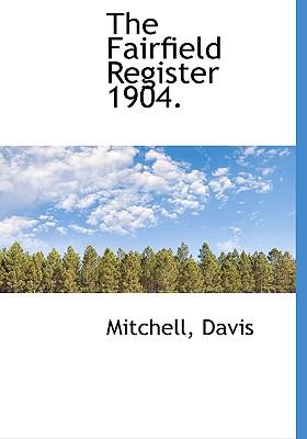 The Fairfield Register 1904. - Mitchell, and Davis, Paul K
