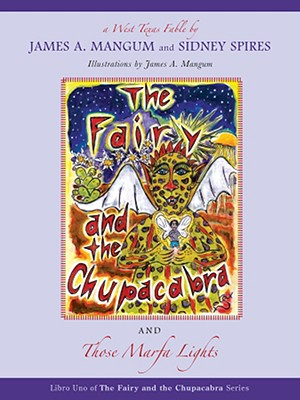 The Fairy and the Chupacabra and Those Marfa Lights - Spires, Sidney