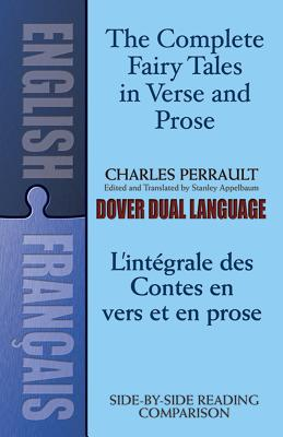 The Fairy Tales in Verse and Prose/Les contes en vers et en prose: A Dual-Language Book - Perrault, Charles