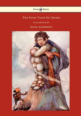 The Fairy Tales of Grimm Illustrated by Anne Anderson - Grimm, Brothers