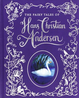 The Fairy Tales of Hans Christian Andersen - Andersen, Hans Christian, and Archer, Mandy (Retold by)