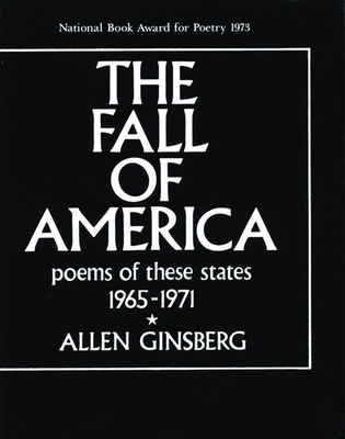 The Fall of America: Poems of These States 1965-1971 - Ginsberg, Allen