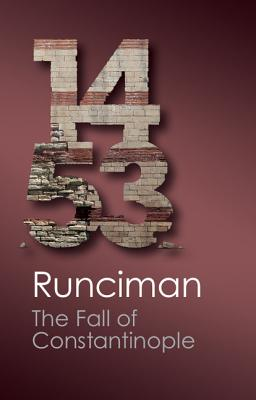 The Fall of Constantinople 1453 - Runciman, Steven