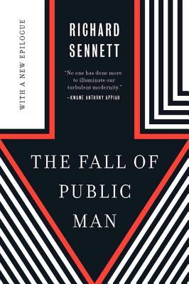 The Fall of Public Man - Sennett, Richard, Professor