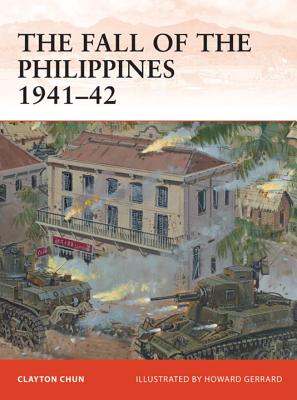 The Fall of the Philippines 1941-42 - Chun, Clayton