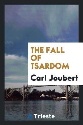 The Fall of Tsardom - Joubert, Carl