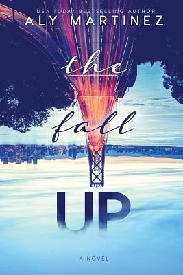 The Fall Up - Martinez, Aly